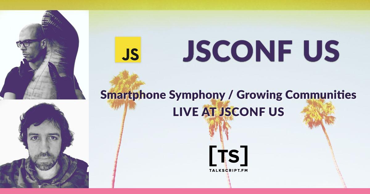 TalkScript 20: Smartphone Symphony / Growing Communities
