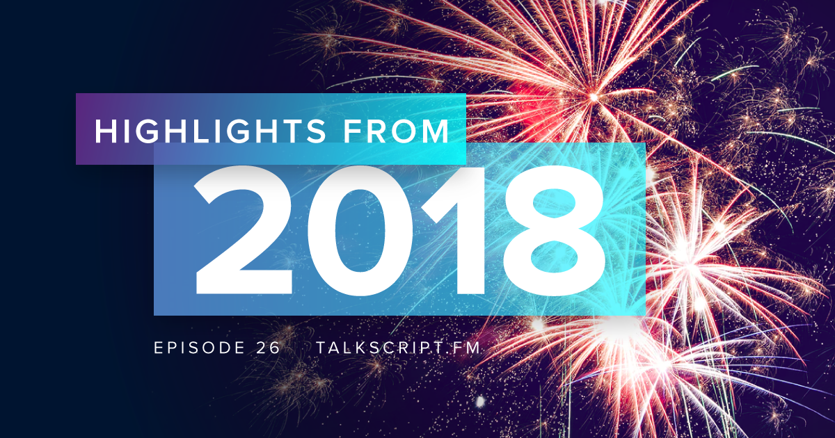 Episode 26: 12 Months of TalkScript